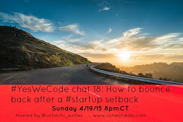 #YesWeCode chat 18: How to bounce back after your startup setback