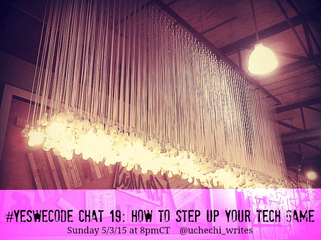 Yes We Code chat 19: How To Step Up Your Tech Game