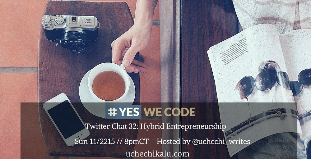 Yes We Code Chat 32: Hybrid Entrepreneurship