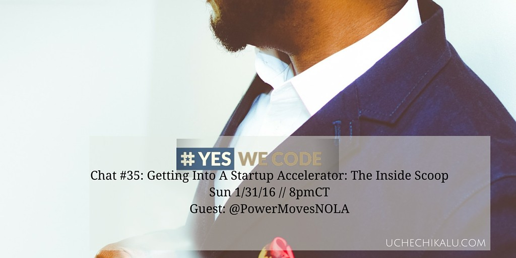 Yes We Code Chat 35: How To Get Into A Startup Accelerator Program