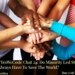 Yes We Code chat 24: Do Minority Led Startups Always Have To Save The World?