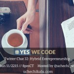 Yes We Code Chat 32: Hybrid Entrepreneurship