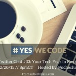 Yes We Code Chat 33: Your Tech Year In Review