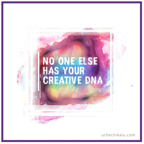 No One Has Your Creative DNA
